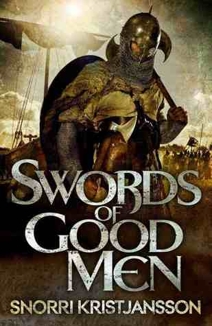Swords of Good Men (The Valhalla Saga, #1)