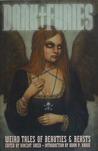 Dark Furies: Weird Tales of Beauties & Beasts