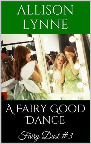 A Fairy Good Dance (Fairy Dust #3)
