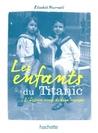Les Enfants Du Titanic by Elisabeth Navratil