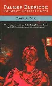 Palmer Eldritch - Kolmesti merkitty mies by Philip K. Dick