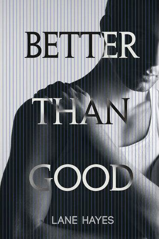 Better Than Good (Better Than, #1)
