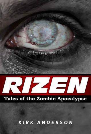 RIZEN: Tales of the Zombie Apocalypse