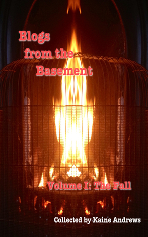 Blogs from the Basement: The Fall (Blogs from the Basement, #1)