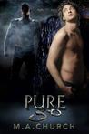 Pure by M.A. Church