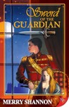 Sword of the Guardian by Merry Shannon