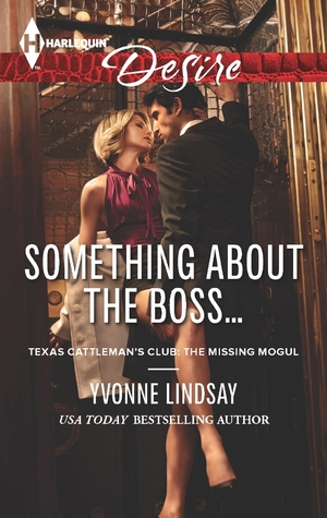 Something About the Boss...(Texas Cattleman's Club: A Missing Mogul #4)