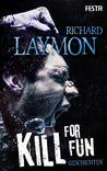 Kill for fun by Richard Laymon