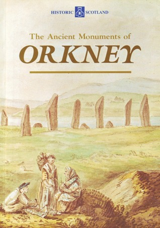 The Ancient Monuments of Orkney