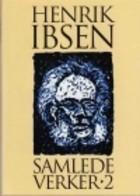 Henrik Ibsen: samlede verker bind 2