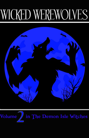 Wicked Werewolves(Demon Isle Witches 2)