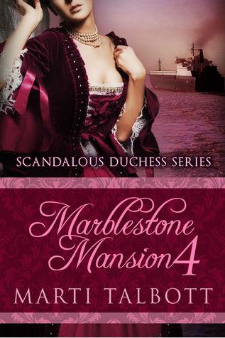 Marblestone Mansion Book 4 (Scandalous Duchess Series)