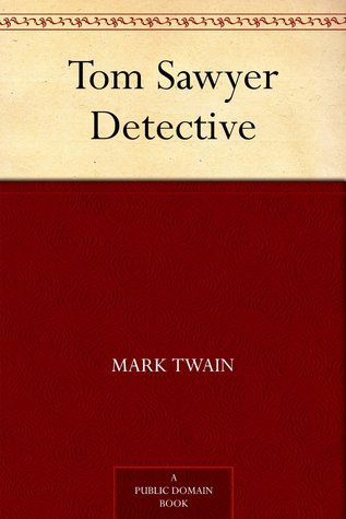 Tom Sawyer, Detective (Tom Sawyer & Huckleberry Finn, #4)