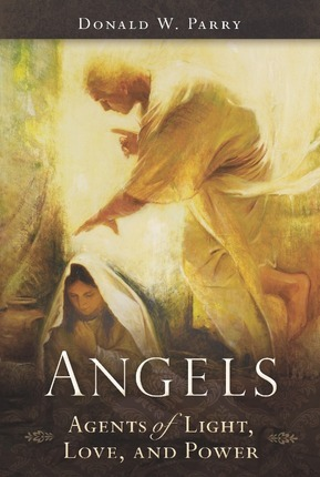 Angels: Agents of Light, Love, and Power