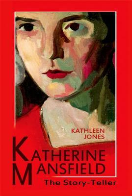 Katherine Mansfield by Kathleen  Jones