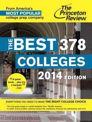 The Best 378 Colleges, 2014 Edition by The Princeton Review