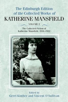 The Edinburgh Edition of the Collected Fiction of Katherine Mansfield: Fiction 1916--1922