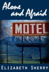 Alone and Afraid (Rocky Mountain Home, #1)