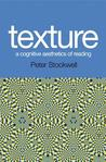Texture: A Cognitive Aesthetics of Reading