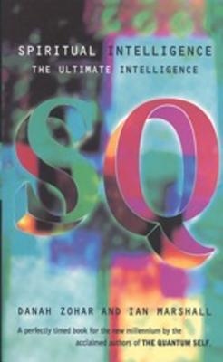 Spiritual Intelligence: The Ultimate Intelligence