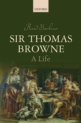 Sir Thomas Browne: A Life