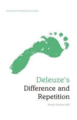 deleuze-s-difference-and-repetition-an-edinburgh-philosophical-guide