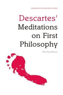 Descartes' Meditations On First Philosophy: An Edinburgh Philosophical Guide