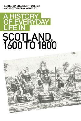 a-history-of-everyday-life-in-scotland-1600-to-1800