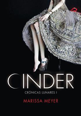 Cinder (Las Crónicas Lunares, #1)