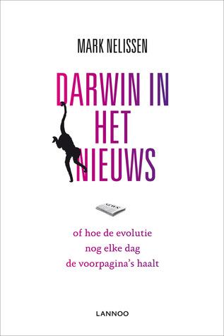 Darwin in het nieuws: of hoe de evolutie nog elke dag de voorpagina's haalt
