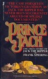 Prince Jack: The True Story of Jack the Ripper