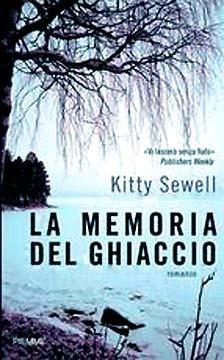 La memoria del ghiaccio by Kitty Sewell