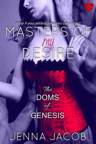 Masters Of My Desire by Jenna Jacob