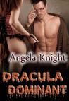 Dracula Dominant by Angela Knight