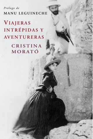 Viajeras intrépidas y aventureras by Cristina Morató