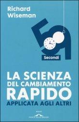59 secondi: La scienza del cambiamento rapido applicata agli altri