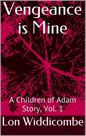 Vengeance is Mine, (Children of Adam, Vol. 1)