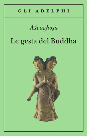 Le gesta del Buddha (Buddhacarita Canti I-XIV)