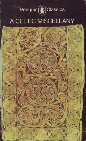A Celtic Miscellany: Selected and Translated by Kenneth Hurlstone Jackson (Penguin Classics)