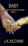 Baby, Species Intervention #6609 by J.K. Accinni