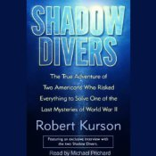 Shadow Divers: Two Americans Who Risked Everything to Solve One of the Last Mysteries of WWII (audiobook)