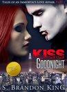 A Kiss Good Night by S. Brandon King
