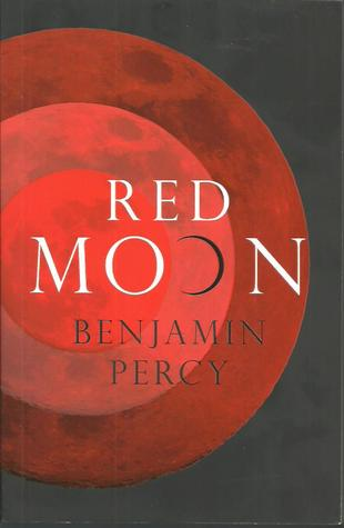 Ebook Red Moon by Benjamin Percy TXT!