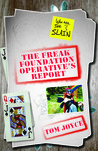 The Freak Foundation Operative's Report