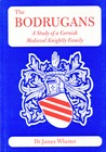 The Bodrugans: A Study of a Cornish Medieval Knightly Family