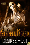 Stripped Naked (Naked Cowboys, #3)