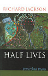 The Half-Life of Dreams: Adaptations from Petrarch