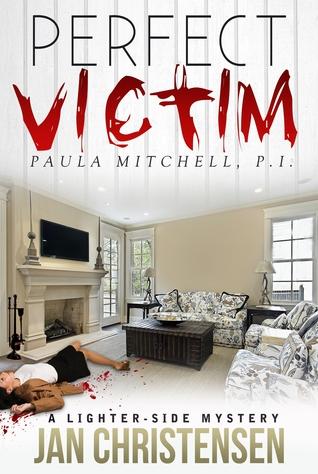 Perfect Victim(Paula Mitchell, P. I. 1) - Jan Christensen