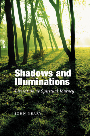 Shadows and Illuminations: Literature as Spiritual Journey