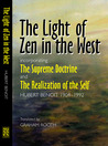 The Light of Zen in the West: Incorporating The Supreme Doctrine and The Realization of the Self